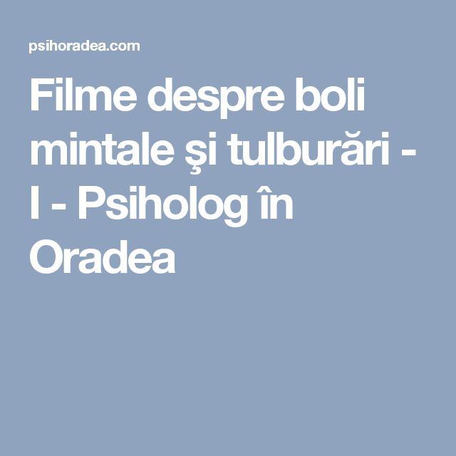 Filme despre boli mintale şi tulburări - I - Psiholog în Oradea