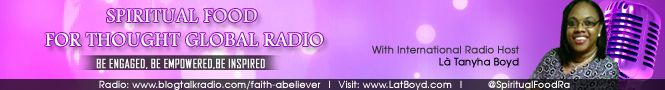 Spiritual Food For Thought Global Radio Online Radio  Tune in today: http://www.blogtalkradio.com/faith-abeliever