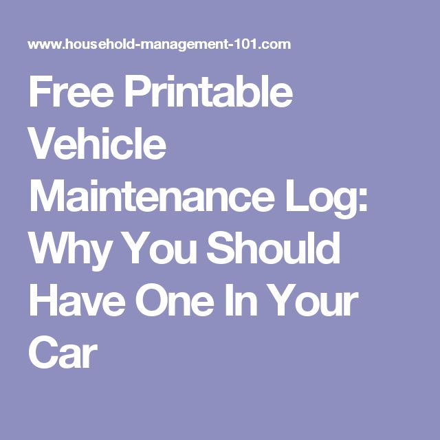 Free Printable Vehicle Maintenance Log: Why You Should Have One In Your Car