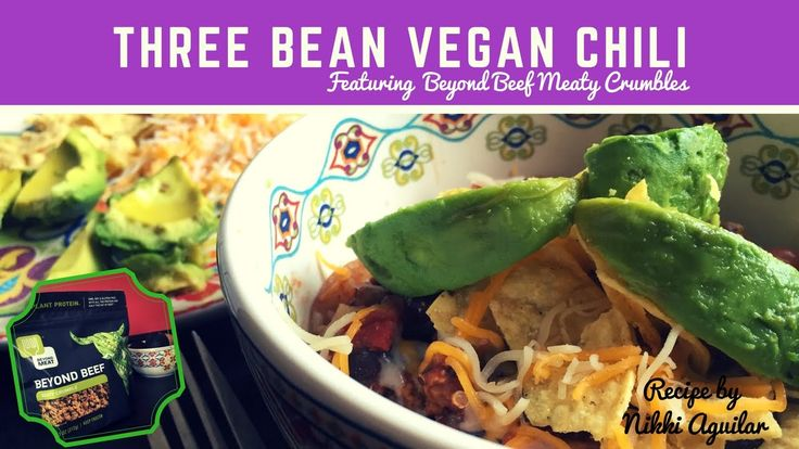 Three Bean Vegan Chili + Beyond Beef Beefy Crumbles