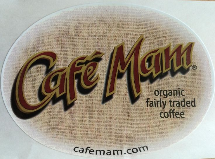 Cafe Mam Fair Trade Coffee