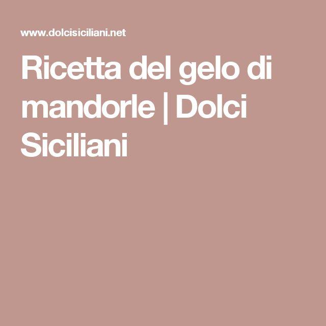 Ricetta del gelo di mandorle | Dolci Siciliani