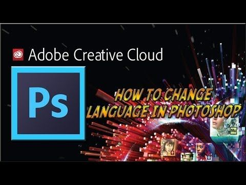 How To Change Language To English In Photoshop (CC,CS5,CS6) - YouTube