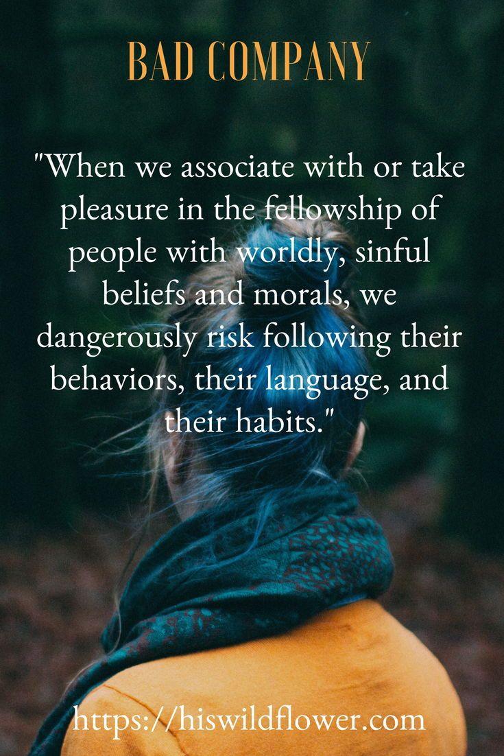 Bad Company Corrupts Good Morals Morals Quotes Integrity Quotes Character Good Morals