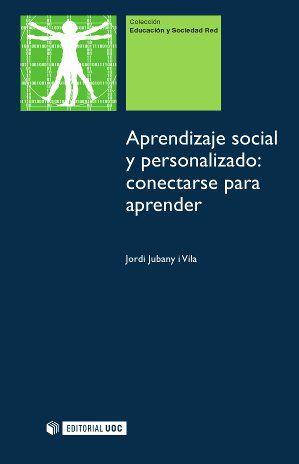 Jordi Jubany. Aprendizaje social y personalizado: conectarse para aprender. CAC 371.6 JUB apr