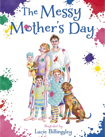 Mother s Day is going to get chaotic when Baxter the dog joins in the fun...  Sophie, Dad and Jake have very special plans for Mum this Mother s Day. First off, there s breakfast in bed. Then they sneak away to make their gifts: a painting, a picture frame and some yummy cakes. But Baxter the dog wants to join in the fun. It s the Messiest Mother s Day the family has ever known but it all turns out for the best in the end. An exuberant, contemporary story about one of the best days of the…