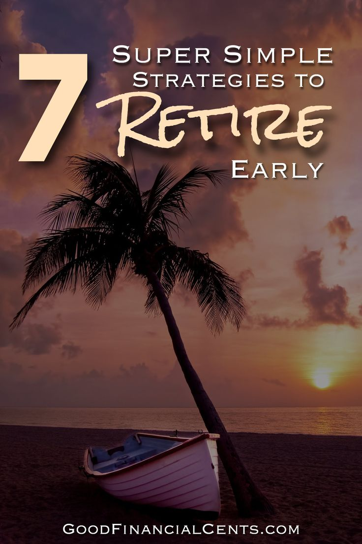 7 Super Simple Strategies For Early Retirement http://www.goodfinancialcents.com/how-to-retire-early?utm_content=buffer8baca&utm_medium=social&utm_source=pinterest.com&utm_campaign=buffer via Jeff Rose, CFP®