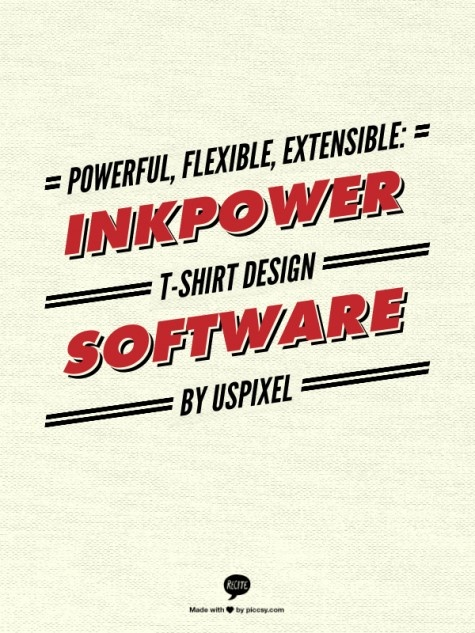 Powerful, Flexible, Extensible   InkPower T-shirt Design Software   by USPixel