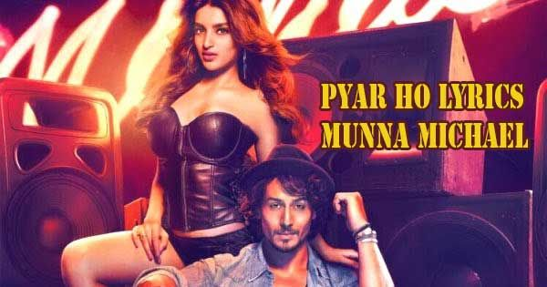 "Pyar Ho Lyrics from Bollywood Movie ""Munna Michael"" ,The song is sung by Vishal Mishra, Sunidhi Chauhan and music is composed by Vishal Mishra. The song ""jab Pyar Ho"" Lyrics written by Kumaar. Pyar Ho Lyrics"