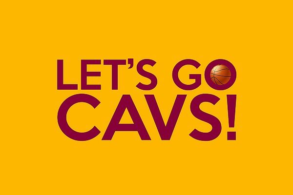 """A typography artwork dedicated to the Cleveland Cavaliers basketball team and its fans, sporting the """"Let's Go Cavs!"""" chant and the team colors."""