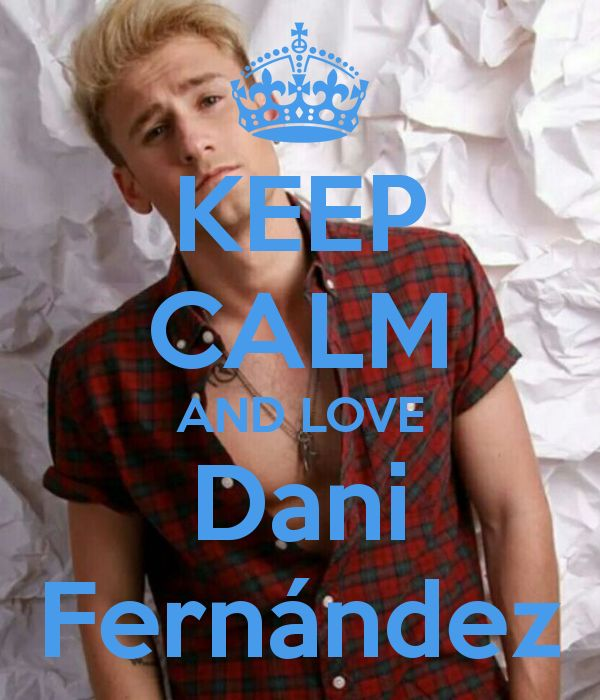 Keep calm: Dani Fernández (01)