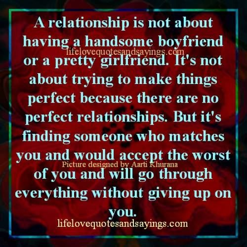 Quotes About Love Relationships: A Relationship Is Not About Having A Handsome Boyfriend Or