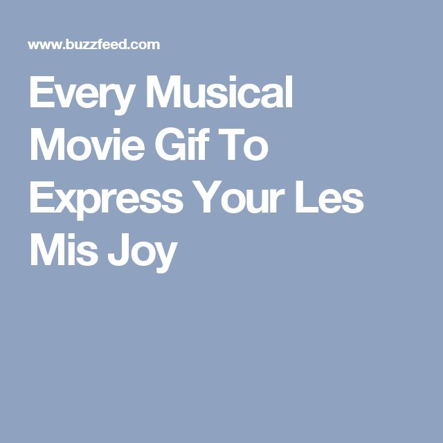 Every Musical Movie Gif To Express Your Les Mis Joy