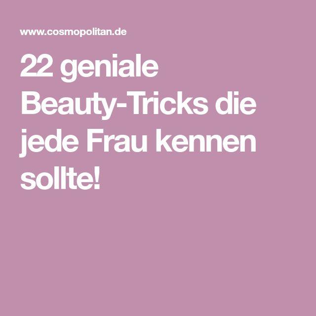 22 geniale Beauty-Tricks die jede Frau kennen sollte!