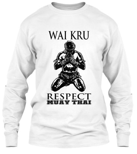 Muay Thai Shirt  Wai Kru  Thai Fighting White Long Sleeve T-Shirt Front