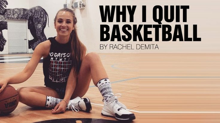 Why I Quit Basketball by Rachel DeMita