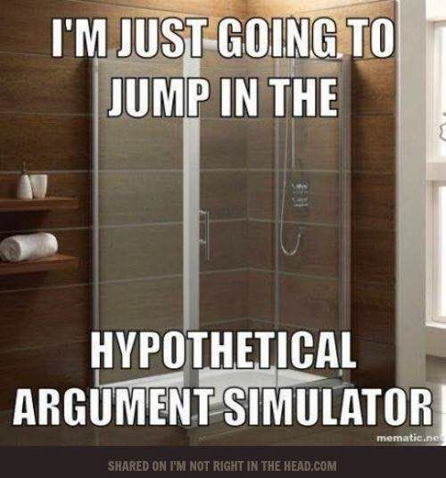 In my case: 50% Hypothetical Argument Stimulator, 50% Best Idea Ever Generator.