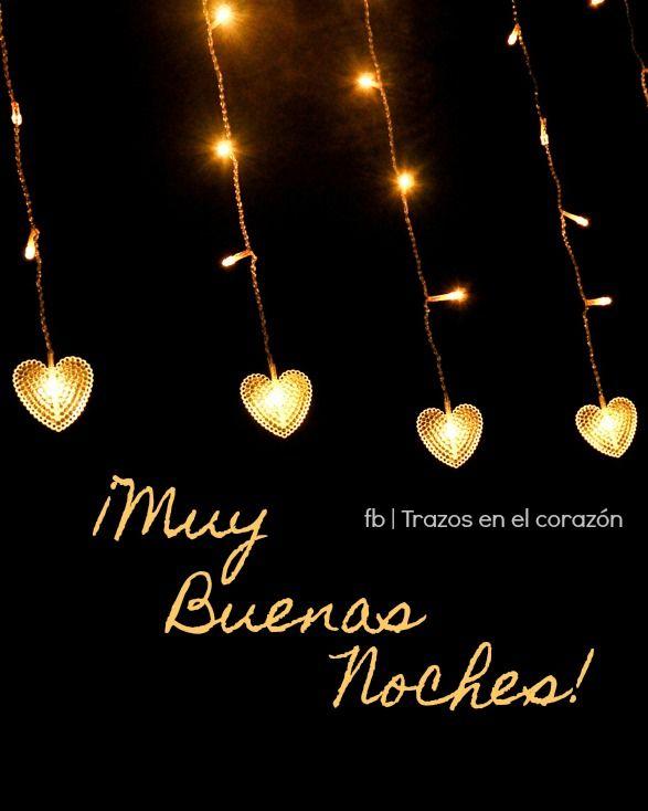 ¡Muy Buenas Noches! @trazosenelcorazon