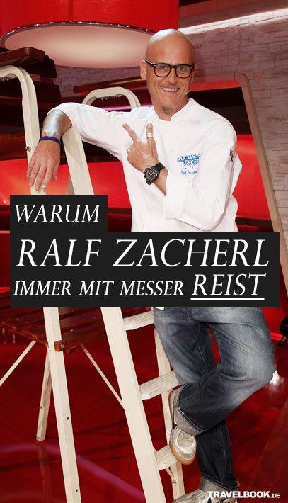 Star koch ralf zacherl im travelbook interview interview for Koch zacherl