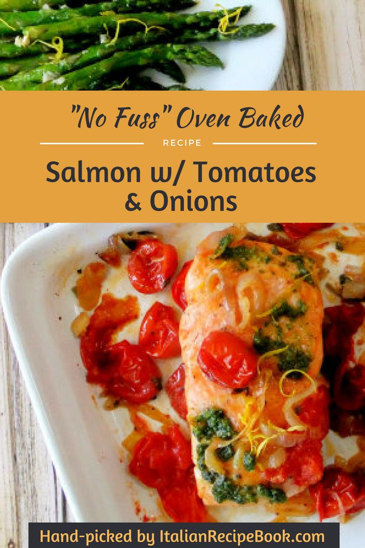 """No Fuss"" Over Bakes Salmon w/ Tomatoes and Onions"