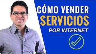 (4) Cómo Vender Servicios por Internet - Parte #1 - YouTube