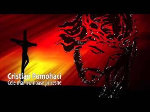 CRISTIAN POMOHACI - CELE MAI FRUMOASE PRICESNE, COLAJ