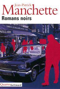 LIVRE : Jean-Patrick Manchette, Romans noirs (Gallimard, Quarto)