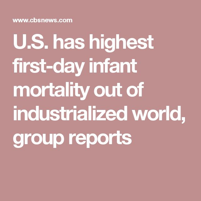 U.S. has highest first-day infant mortality out of industrialized world, group reports