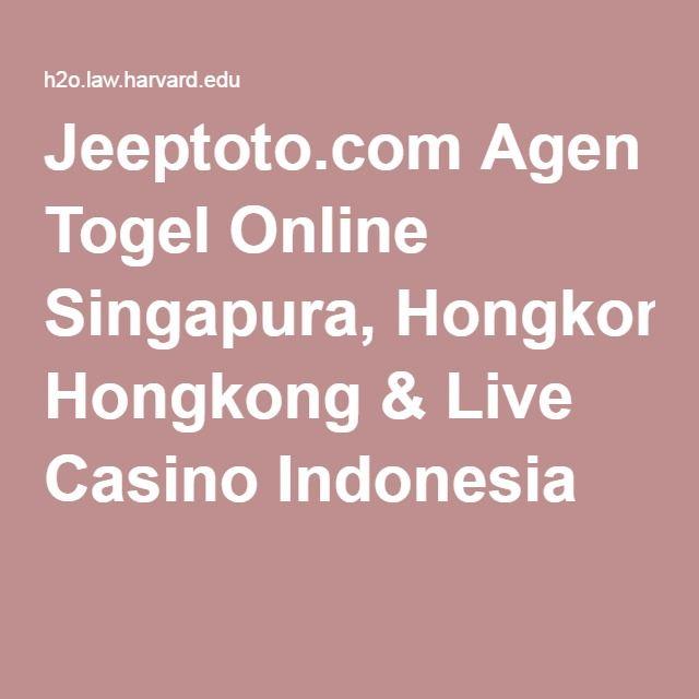 Jeeptoto.com Agen Togel Online Singapura, Hongkong & Live Casino Indonesia