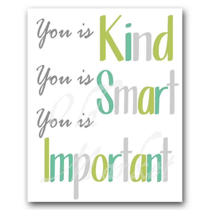 You is Kind You is Smart You is Important - Printable Digital Download - INSTANT DOWNLOAD         December 16, 2013 at 06:34PM