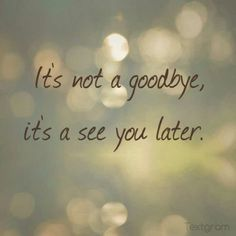 Absolutely!! I will definitely see you later Uncle Selwyn. I'm so blessed to have had such an amazing God father in my life- I'm not saying goodbye; I will see you later <3 <3