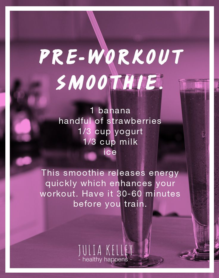 Pre-workout Smoothie. 1 banana handful of strawberries, 1/3 cup yogurt, 1/3 cup milk and ice.  This smoothie releases energy quickly which enhances your workout. Have it 30-60 minutes before you train  #JuliaKelleyHealthyHappens