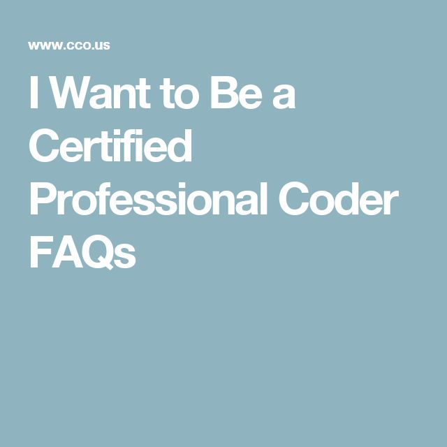 I Want to Be a Certified Professional Coder FAQs