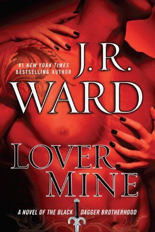 Lover Mine - Black Dagger Brotherhood #8. my favorite book series.