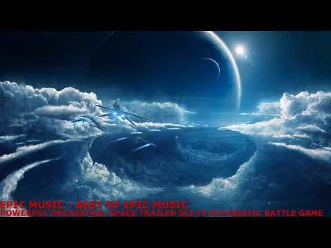 Epic Dramatic Space Music (Ambient, Orchestral) - Best Of