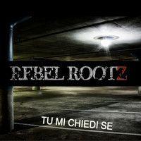 TU MI CHIEDI SE _ Rebel RootZ by Alex Carlin on SoundCloud