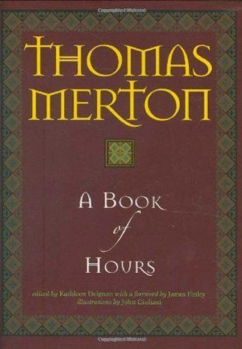 "Thomas Merton's ""A Book of Hours"" allows for a slice of monastic contemplation in the midst of hectic modern life, with psalms, prayers, readings, and reflections."