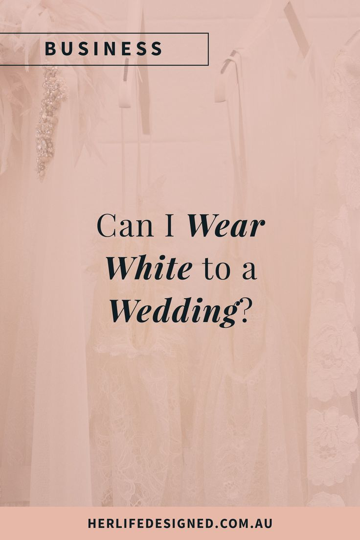 Can I wear white to a wedding?
