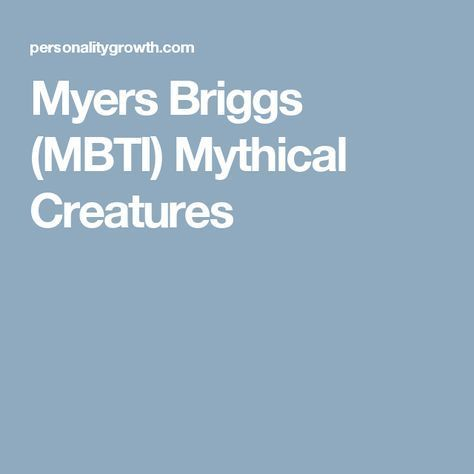 Myers Briggs (MBTI) Mythical Creatures