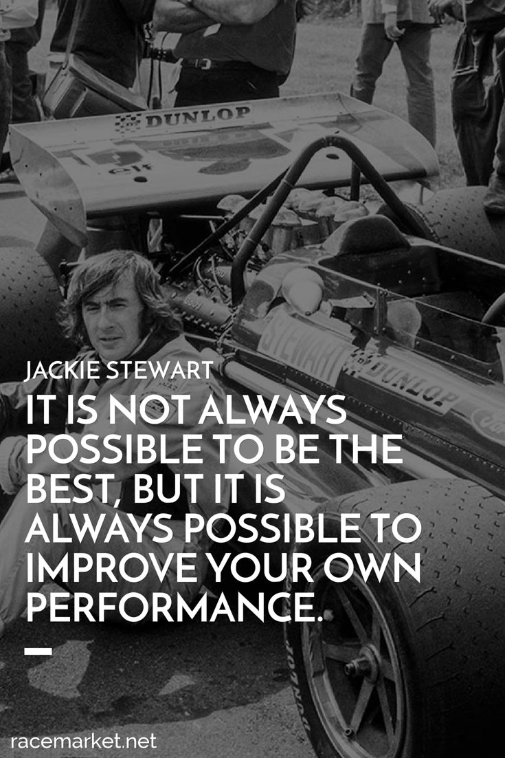 Race Car Quotes Jackie Stewart Race Quote On Being The Bestbest Win Race