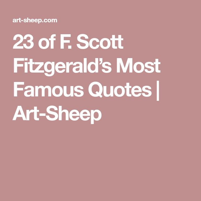 23 of F. Scott Fitzgerald's Most Famous Quotes | Art-Sheep