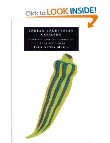 Indian Vegetarian Cookery: Amazon.co.uk: Jack Santa Maria: Books consigliato da Giovanna Esposito! Grazie
