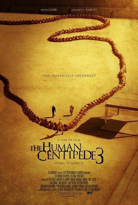 The Human Centipede III (Final Sequence) USA: 2015 Genere: Horror Durata: 100' Regia: Tom Six Con: Eric Roberts, Bree Olson, Tom Six, Robert LaSardo