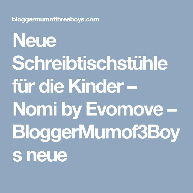 Neue Schreibtischstühle für die Kinder – Nomi by Evomove –  BloggerMumof3Boys neue