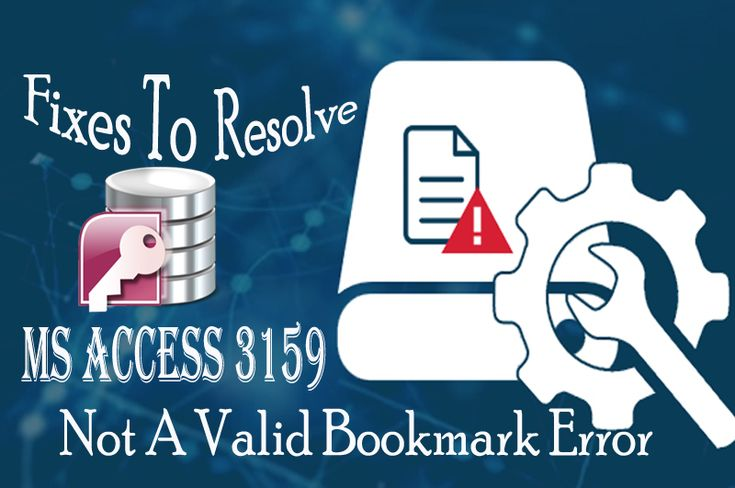 Is Your Access Database Showing Error Regarding Not A Valid Bookmark Each Time You Tries To The Using Query