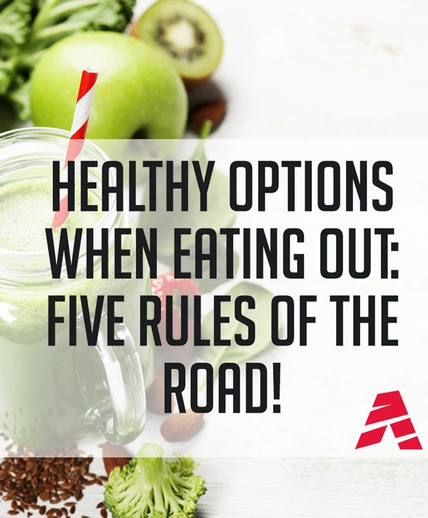 Healthy Options When Eating Out: Five Rules of the Road. Nutrition and advice for what to eat when eating out, healthy eating restaurant options social
