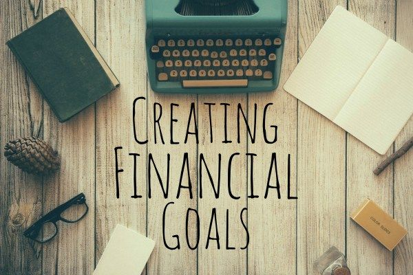 Creating Financial Goals: Budgeting 101