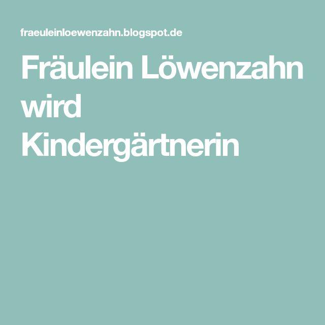 Fräulein Löwenzahn wird Kindergärtnerin