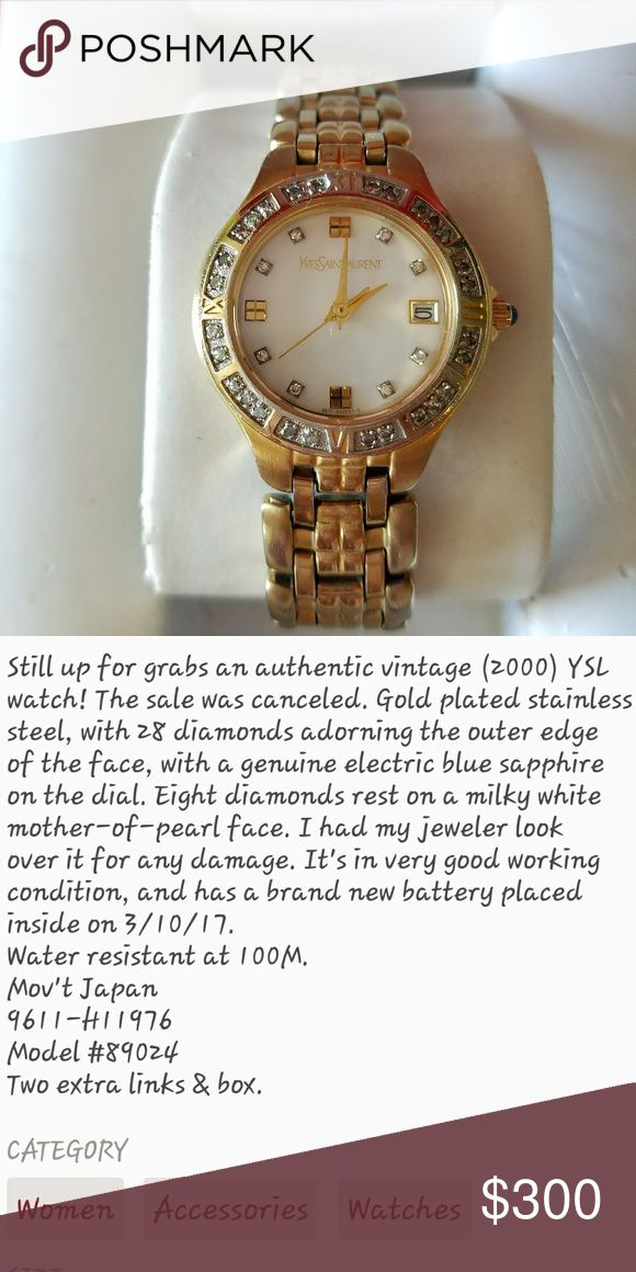 STILL FOR SALE Yves Saint Laurent Original retail price I am unsure of. After doing some research, $800 for a YSL watch with diamonds was a guesstimate. I raised the asking price to $350, because I spent $40 on a new battery last month (3/2017). My jeweler, who specializes in watches, also confirmed that it is authentic, and is made with very good parts.  Although, the asking price is higher, I am still open to negotiations. Thank you for looking! Yves Saint Laurent Accessories Watches
