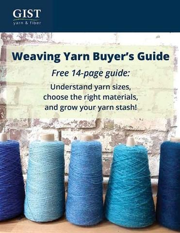 Free downloadable guide: how to understand weaving yarn sizes, choose the right materials, and grow your yarn stash!